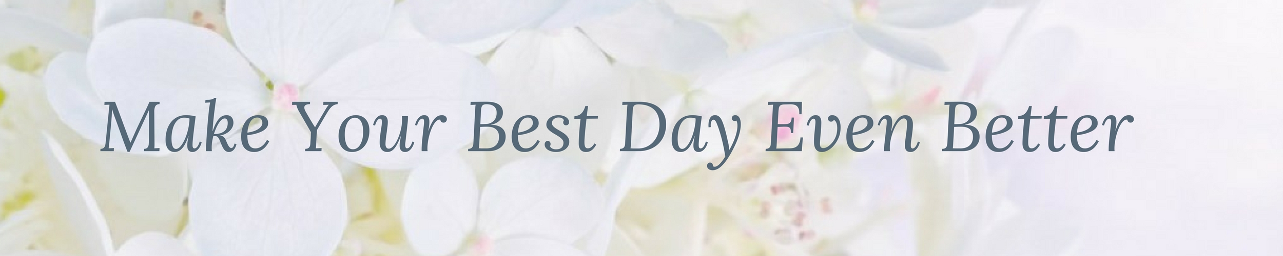 Make Your Best Day Even Better