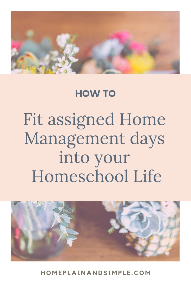 How To Fit Assigned Home Management Days into your Homeschool Life