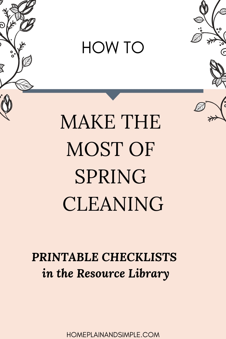 How to make the most of spring cleaning. Free printable checklists in the resource library!