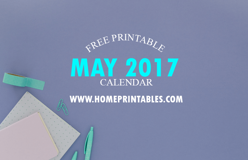 Free Printable May 2017 Calendar: 6 Cool and Chic Designs