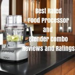 Best Food Processor and Blender Combo Reviews