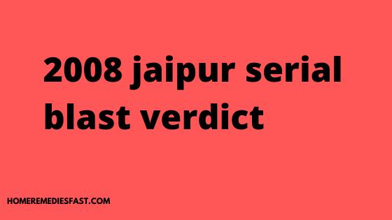 2008 jaipur serial blast verdict