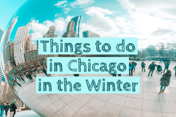 Things to Do in Chicago in the Winter - Homeroom Travel