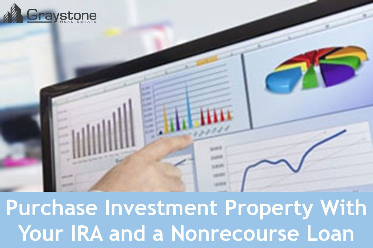 Purchase Investment Property With Your IRA and a Nonrecourse Loan