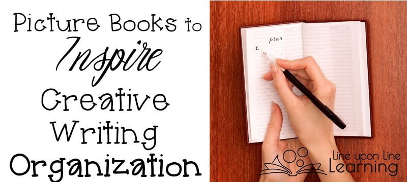 Inspire true creative writing organization by reading inspiring and uniquely organized picture books.