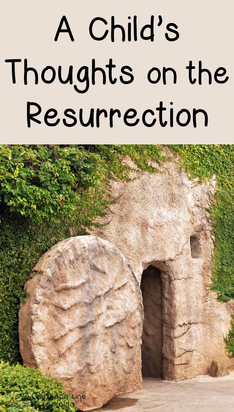 My son's thoughts on the resurrection of Jesus Christ helped me consider just what I believe. Can I have the faith of a child?