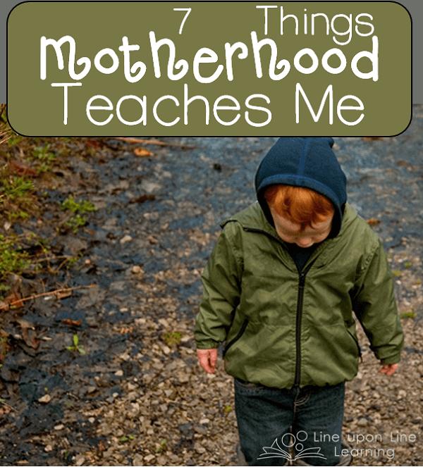 7 Things Motherhood Teaches Me