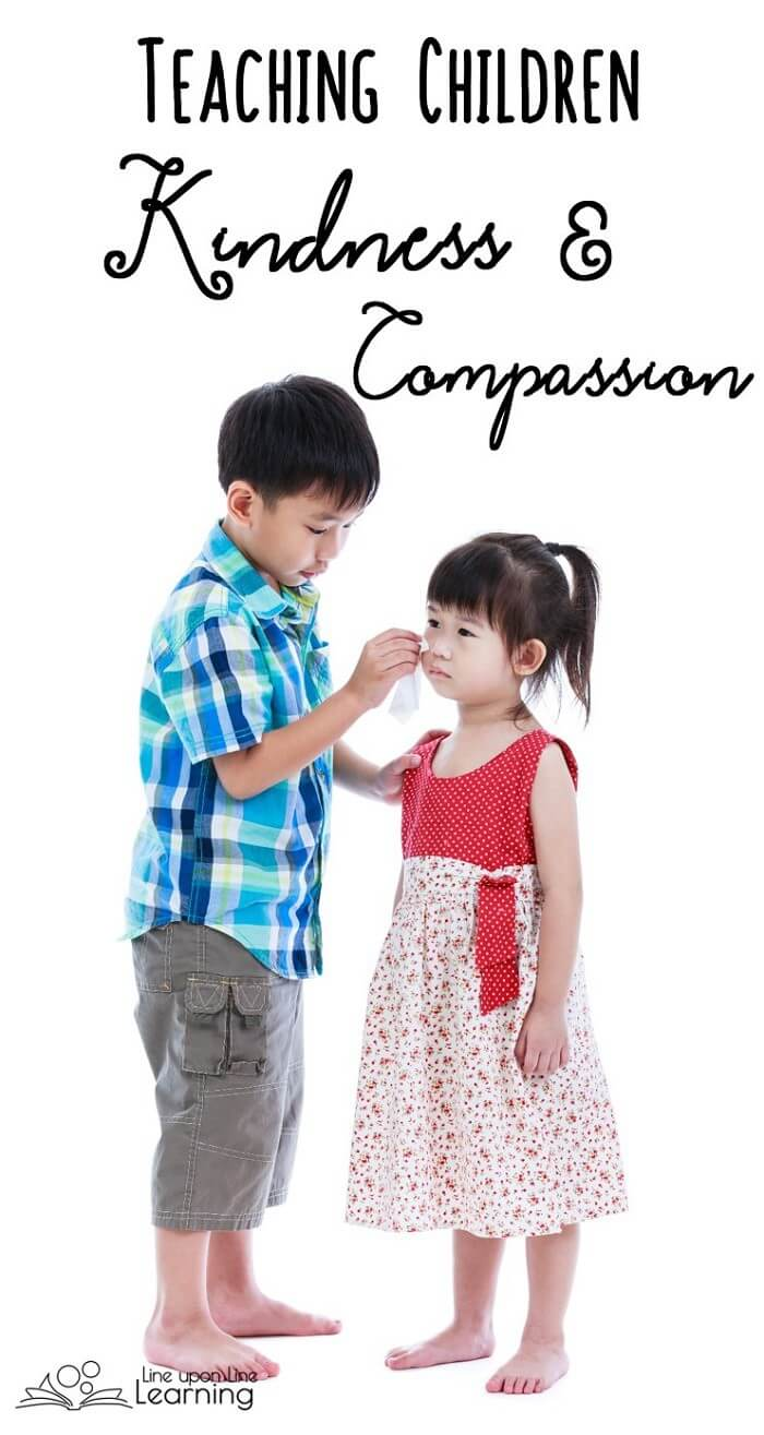 I must be an example of kindness and compassion in order to teach it to children.
