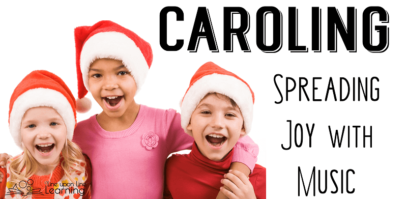Singing Christmas carols with young children out in the community helps them see the positive impact inviting the holiday spirit can be.