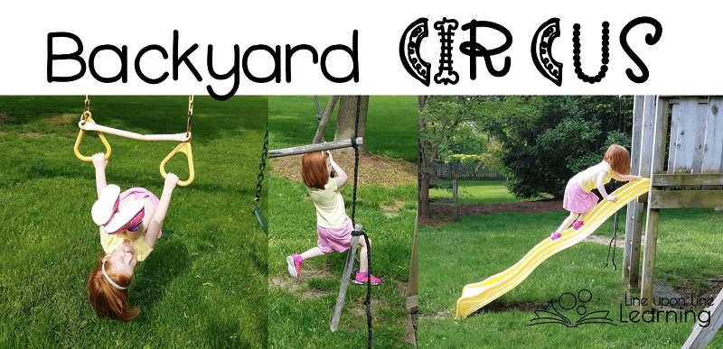 Get exercise and have gross motor fun when you make your own backyard circus.