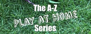 The A-Z Play at Home Series