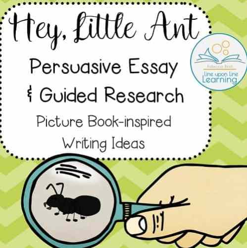 hey little ant persuasive essay and guided research
