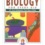 Fun! Easy! Educational Biology Experiments for Kids.