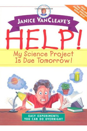 Help! My Science Project is Due Tomorrow