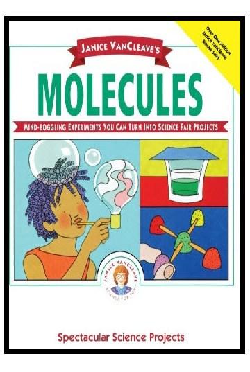 Science Fair Project Ideas About Molecules