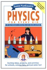 Janice VanCleave's physics experiments for kids