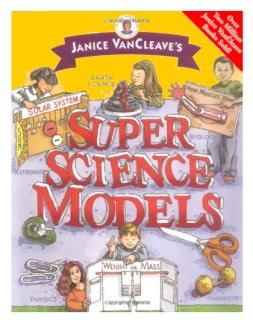 Janice VanCleave's Instruction Book for Developing Super Science Models