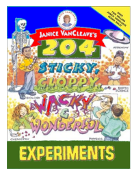 Janice VanCleave's Collection of Science for Every Kid Experiments.