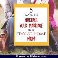 Nurture Your Marriage as a Stay-At-Home Mom