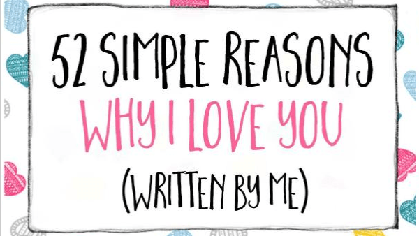 52 Simple Reasons Why I Love You (Written by Me)