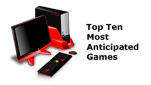 Top 10 Most Anticipated Games of 2018