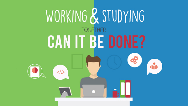 Working and Studying Together – Can It Be Done?