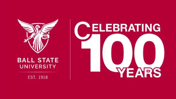 Ball State University - Celebrating 100 Years