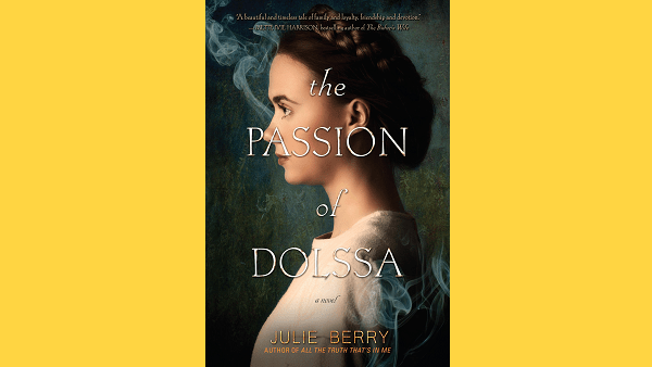 The Passion of Dolssa – Julie Berry