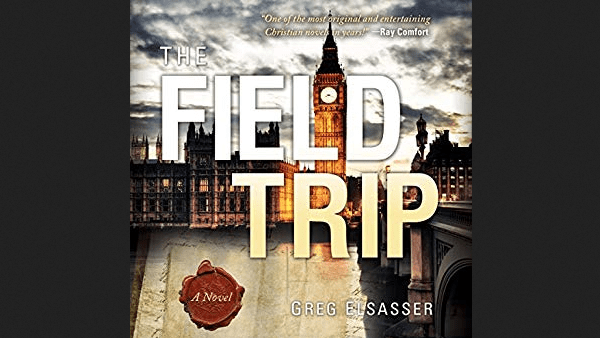 The Field Trip, a Novel by Greg Elsasser
