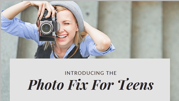 Photo Fix for Teens (and Preteens)