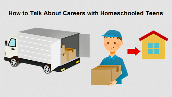 How to Talk About Careers with Homeschooled Teens