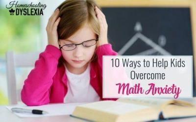 10 Ways to Help Kids Overcome Math Anxiety