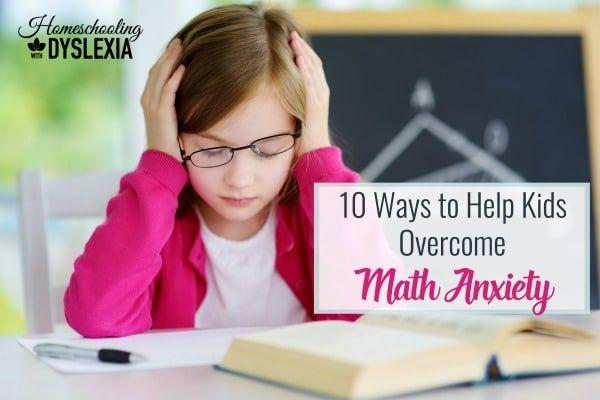10 Ways to Help Kids Overcome Math Anxiety