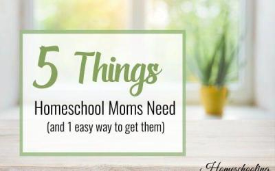 5 Things Every Homeschool Mom Needs