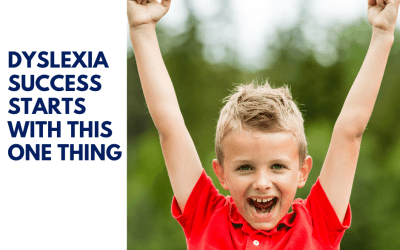 Dyslexia Success Starts With This One Thing