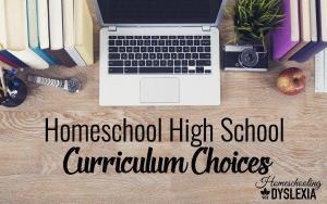 Homeschool Curriculum Choices for High School