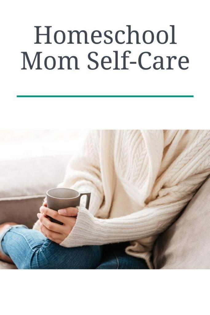 How to take care of your self as a homeschool mom.