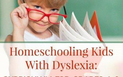 Homeschooling Kids With Dyslexia:  Grades 1 – 3