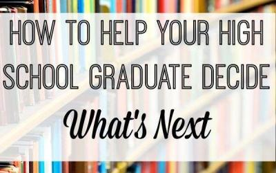 How to Help Your High School Graduate Decide What's Next