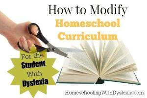 How to Modify Homeschool Curriculum for the Dyslexic Student