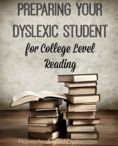 Preparing Your Dyslexic Student for College Level Reading