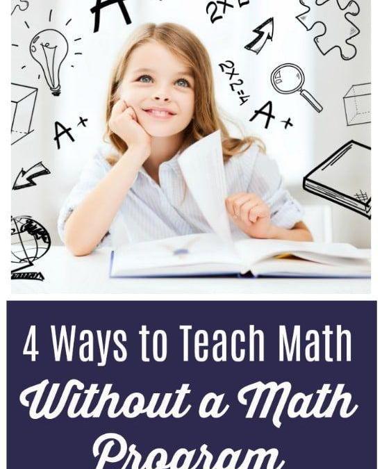 4 Ways to Teach Math Without a Math Program