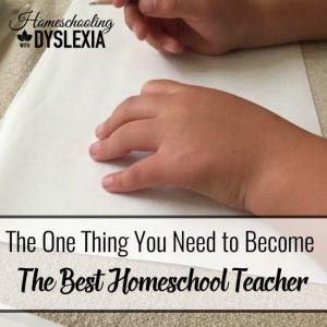 The One Thing You Need to Become the Best Homeschool Teacher
