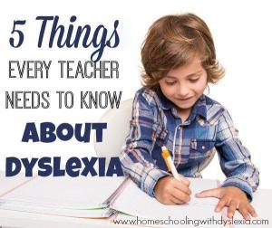 5 Things Every Teacher Needs to Know About Dyslexia