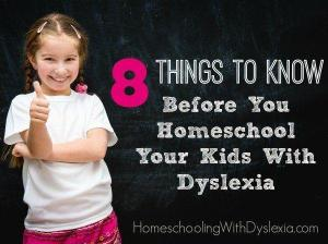 8 Things to Know Before You Homeschool Your Kids With Dyslexia