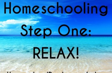 Homeschooling Step one: RELAX!