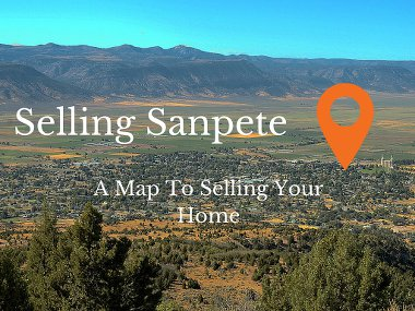 Selling Sanpete: A Map To Selling Your Home