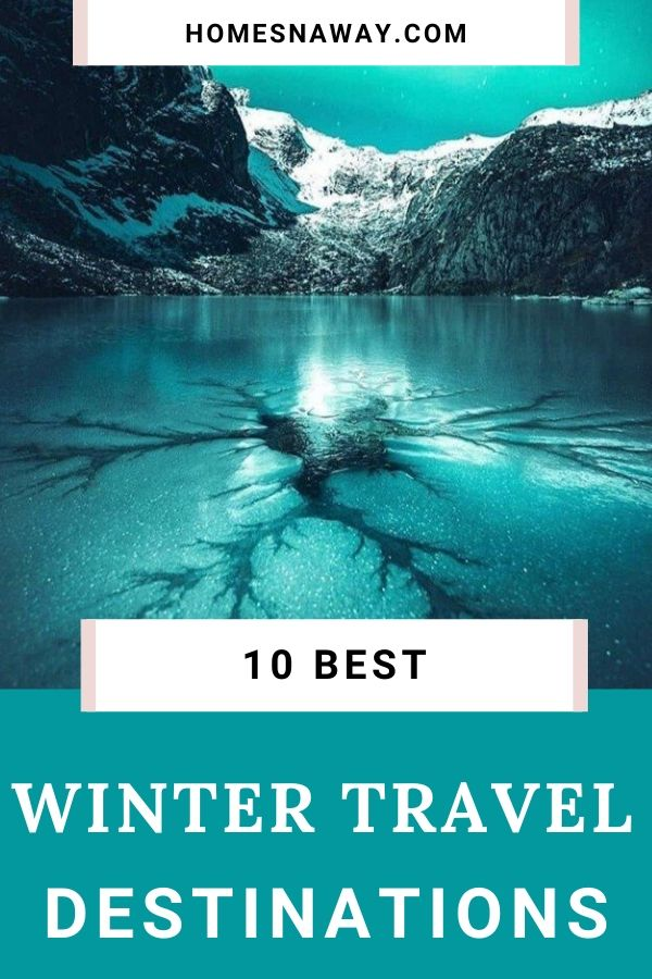 The 10 Best Winter Travel Destinations- You Need Not Cozy Up At Home!