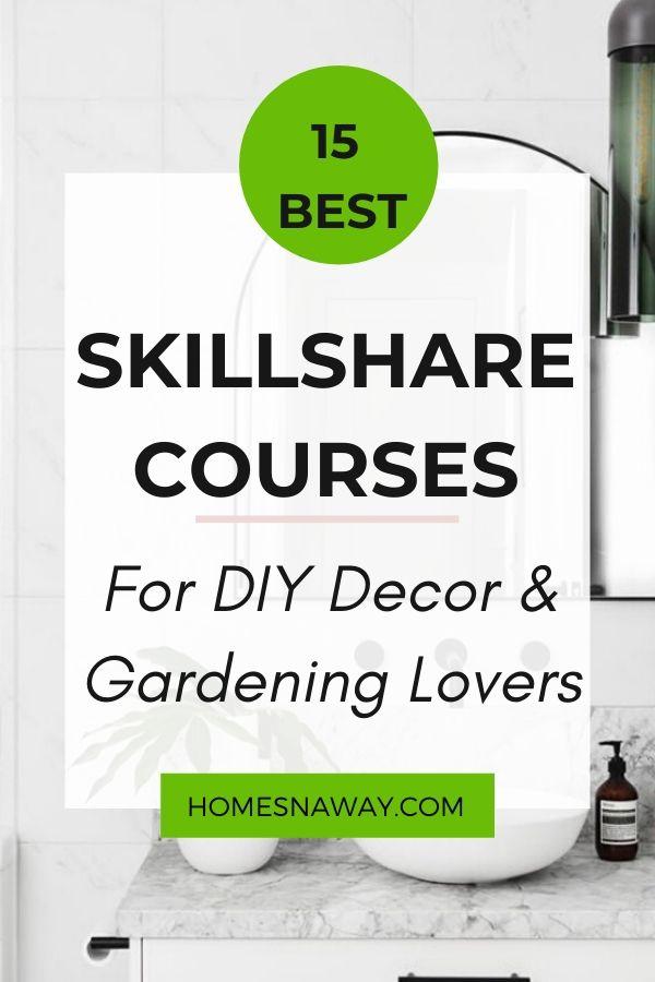 15 Amazing Skillshare Courses For DIY Decor & Gardening Enthusiasts