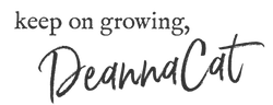 DeannaCats signature. Keep on Growing